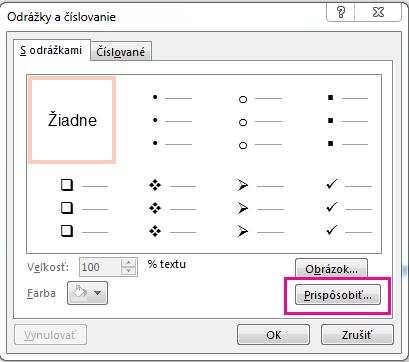V dialógovom okne Odrážky a číslovanie kliknite na položku Prispôsobiť.