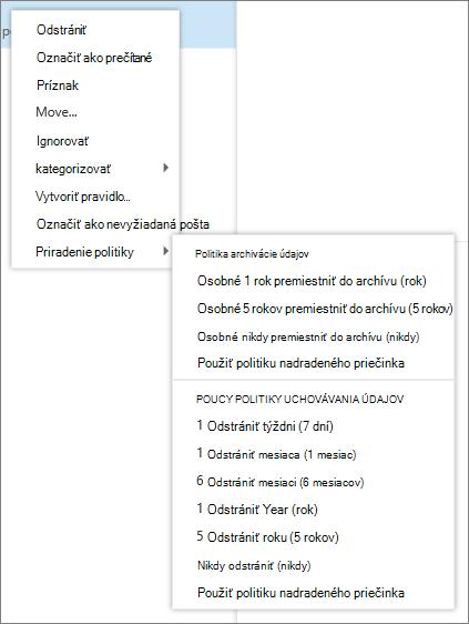 Snímka obrazovky zobrazuje kontextovej ponuky s možnosťou priradiť politiku začiarknuté, ktorý zobrazuje Archív a politiky uchovávania údajov k dispozícii na použitie na vybratú e-mailovú správu.