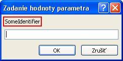 Zobrazuje sa príklad neočakávaného dialógového okna na zadanie hodnoty parametra spolu s ružovým ohraničením označenia pre identifikátor označený ako SomeIdentifier, s poľom, do ktorého treba zadať hodnotu, a s tlačidlami OK a Zrušiť.