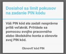 Po príliš mnohých neúspešných pokusoch o zadanie PIN kódu je nutné PIN kód resetovať.