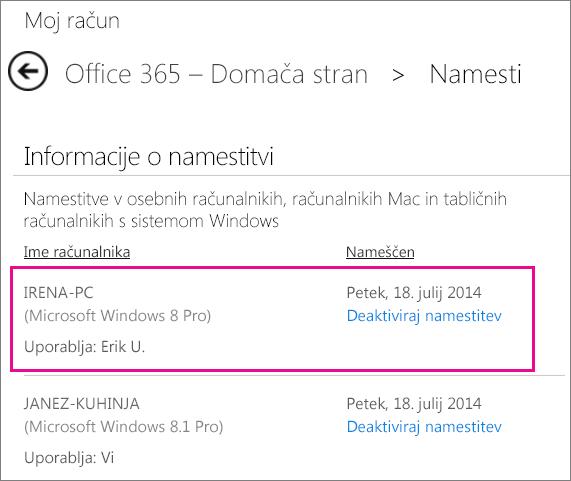 Ko oseba, za katero ste dali svojo naročnino v skupno rabo, namesti Office, boste videli ime računalnika in ime osebe, ki je Office namestila.