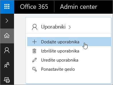 Posnetek zaslona za dodajanje uporabnika v skrbniškem središču za Office 365