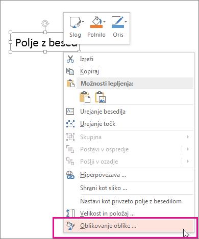 Ukaz za oblikovanje oblike v priročnem meniju, ki ga sprožite tako, da z desno tipko miške kliknete obrobo oblike.