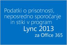 Neposredna sporočila o prisotnosti in stiki v Lyncu za Office 365