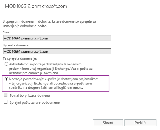 Posnetek zaslona, kjer je prikazano pogovorno okno sprejete domene z izbrano možnostjo notranjega posredovanja za določeno sprejeto domeno.
