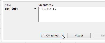 """Pogovorno okno »Ovrednotenje formule« z vrednostjo"""" """"+E3+E4+E5"""