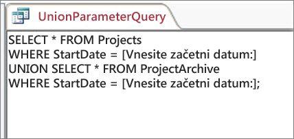 Dvodelna poizvedba za združevanje s tem stavkom v obeh delih: WHERE ZačetniDatum = [Vnesite začetni datum:]