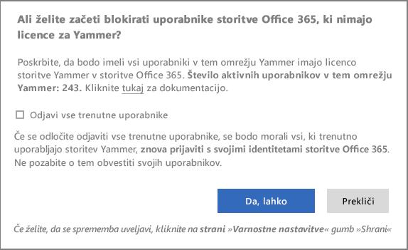 Posnetek zaslona potrditvenega pogovornega okna za začetek blokiranja uporabnikov brez licenc za Yammer