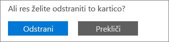 Posnetek zaslona s prikazanima gumboma »Odstrani« in »Prekliči«.