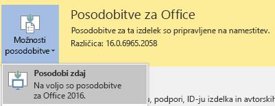 Za najnovejšo različico sistema Office 2016 kliknite »Možnosti posodobitve« in nato »Posodobi zdaj«.