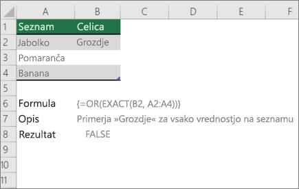 Primer uporabe ali in NATANČNE funkcije za primerjavo ene vrednosti na seznam vrednosti