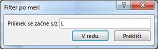 """Pogovorno okno »Filter po meri« z vneseno črko """"L""""."""