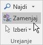 V Outlooku v podoknu »Oblikovaje besedila« v skupini »Urejanje« izberite »Zamenjaj«.