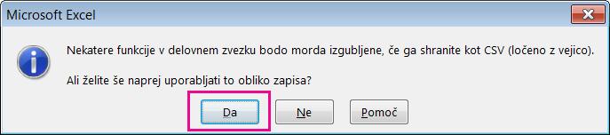 Slika poziva, ki se lahko prikaže v Excelu z vprašanjem, ali res želite shraniti datoteko v obliki zapisa CSV