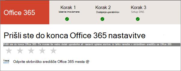 Končano! Pojdite v Skrbniško središče za Office 365.