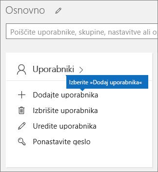 V skrbniškem središču na kartici Uporabniki izberite Dodaj uporabnika.