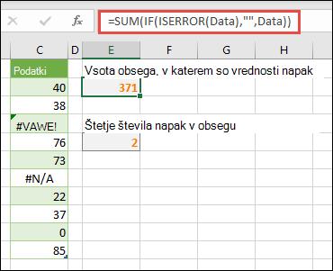 """Uporabite matrike za obravnavo napak. Na primer = SUM (IF (ISERROR (Data), """""""", Data) sešteje obseg z imenom podatki, tudi če vključuje napake, na primer #VALUE! ali #NA!."""