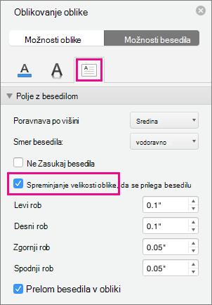 Spreminjanje velikosti besedila v obliko je označeno v podoknu oblikovanje oblike.