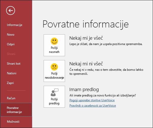 Kliknite »Datoteka« > »Povratne informacije«, če želite Microsoftu posredovati komentarje ali predloge za Access.