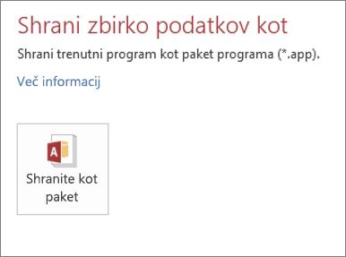 Možnost »Shrani kot paket« na zaslonu »Shrani kot« za spletni Access na mestu uporabe
