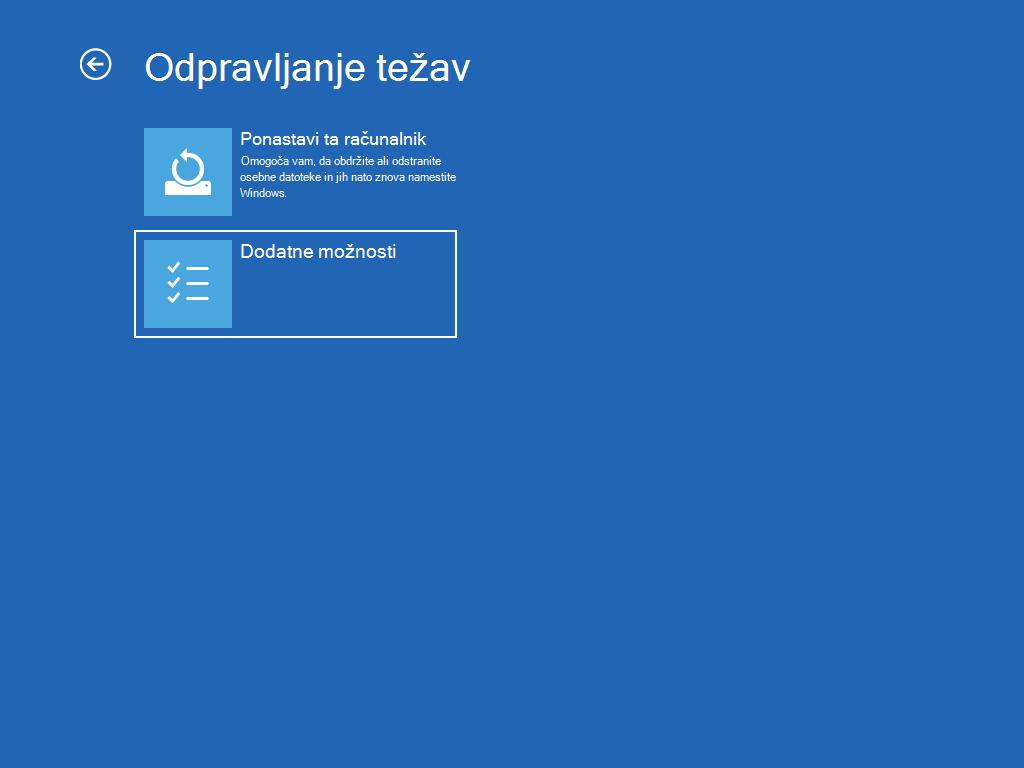 Prikazuje zaslon »Odpravljanje težav« z izbrano izbrali »Dodatne možnosti«.