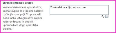 Posnetek zaslona s poljem z besedilom »Skrbniki shrambe izrazov« v skrbniškem središču za SharePoint. V to polje lahko vnesete ime osebe, ki jo želite dodati kot skrbnika.