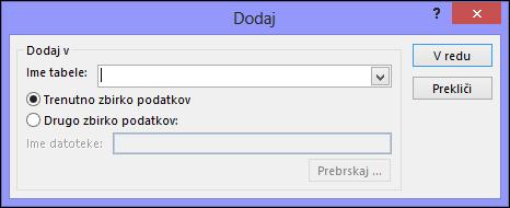 Posnetek zaslona s pogovornim oknom za poizvedbo za dodajanje