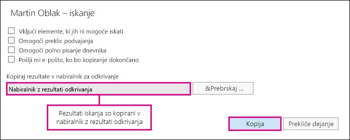 Kliknite »Kopiraj«, da kopirate rezultate iskanja v privzeti nabiralnik s funkcijo iskanja z odkrivanjem