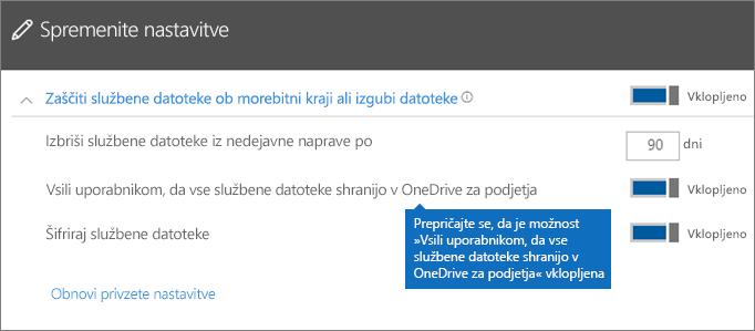Preverite, ali je možnost »Vsili uporabnikom, da vse službene datoteke shranijo v OneDrive za podjetja« vklopljena.