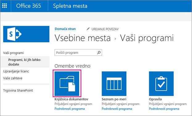 Če želite dodati nov vsebnik za shranjevanje dokumentov, na strani »Vaši programi« izberite ploščico Dokumenti«.