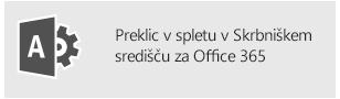 Preklic v spletu v Skrbniškem središču za Office 365