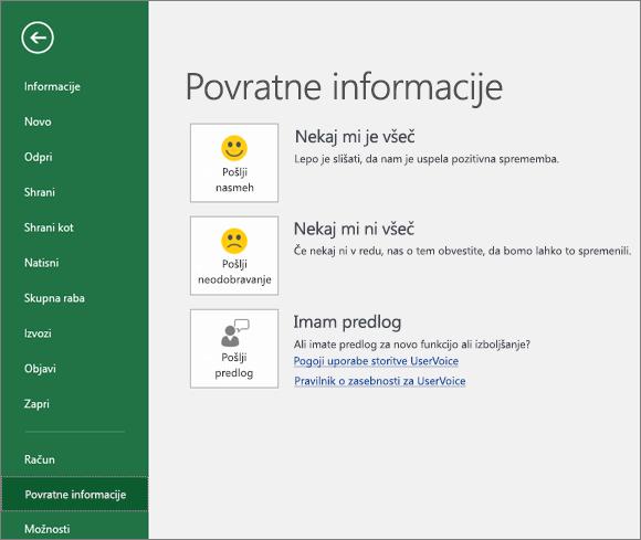 Kliknite »Datoteka« > »Povratne informacije«, da Microsoftu posredujete morebitne komentarje ali predloge za Excel
