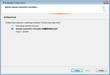 Pogovorno okno za dodajanje novega računa, v katerem je označeno, da poteka postopek konfiguracije nastavitev e-poštnega strežnika