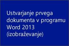 Ustvarjanje prvega dokumenta v programu Word 2013