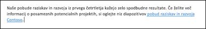 Če vstavite povezavo v besedilo, bodo ljudje lažje dostopali do povezanih datotek.