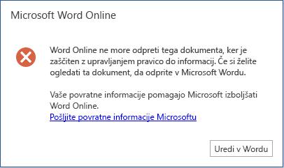 Žal, Word online ne more odpreti tega dokumenta, ker je zaščiten z upravljanjem pravic do informacij (IRM). Če si želite ogledati dokument, ga odprite v Microsoft Wordu.