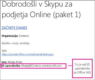 Primer pozdravnega e-poštnega sporočila, ki ga prejmete po prijavi za Skype za podjetja Online. Sporočilo vsebuje vaš ID uporabnika za Office 365.