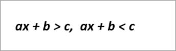 example equations read: ax+b>c, ax+b<c