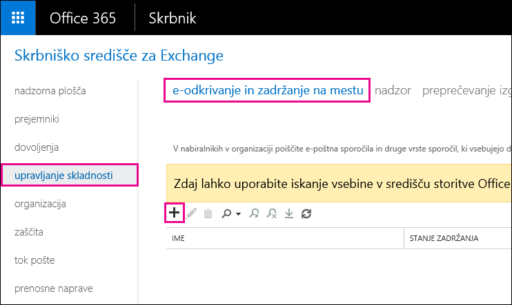 V Skrbniškem središču za Exchange na strani »Upravljanje skladnosti« kliknite »E-odkrivanje in zadržanje na mestu«