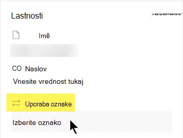 V razdelku Lastnosti pod oknu Uporabi oznako kliknite , da odprete seznam možnosti.