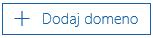 Izberite »Dodaj domeno«