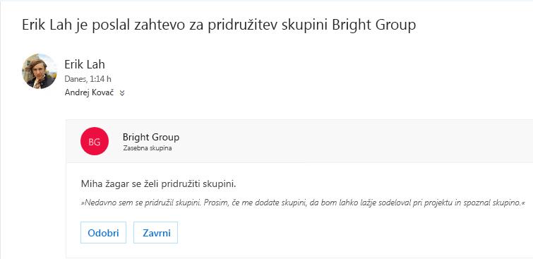 Uporabnik lahko odkrijete skupine in morda želite pridružiti. Če je skupina zasebna, lastnik dobite e-poštno sporočilo s povabilom na. Lastnik lahko odobrijo ali zavrnejo prošnjo.