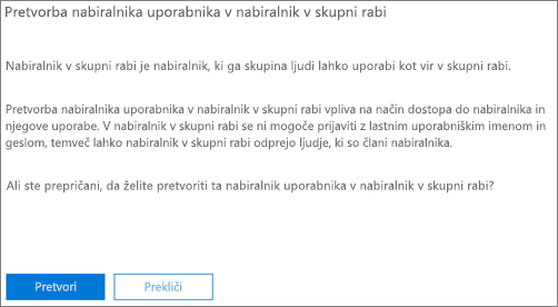 Posnetek zaslona: Kliknite ali tapnite možnost »Pretvorba nabiralnika uporabnika v nabiralnik v skupni rabi«