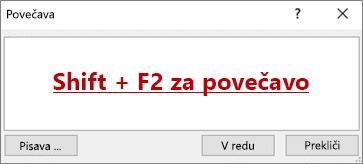 Pogovorno okno» Povečava «z besedilom, ki pravi SHIFT + F2 za povečavo