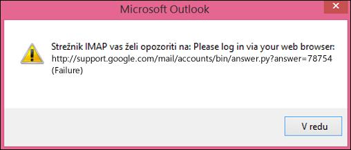 Če se prikaže sporočilo o napaki »Vaš strežnik IMAP vas želi opozoriti na to«, se prepričajte, da je nastavitev nižje ravni varnosti za Gmail nastavljeno na »Vklopljeno«, da ima Outlook dostop do vaših sporočil.