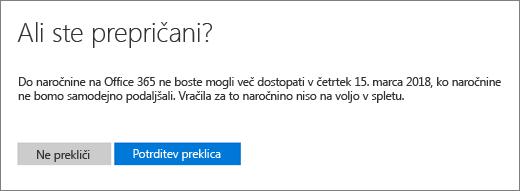 Posnetek zaslona so ste prepričani? strani, če prekličete Office 365 za domačo naročnino.