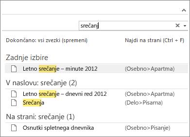 Za iskanje zapiskov na poljubnih mestih v OneNotu uporabite možnost »Iskanje«.