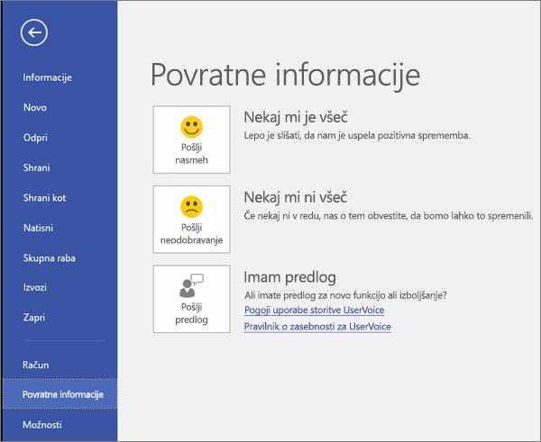 Kliknite »Datoteka« > »Povratne informacije«, da na pošljete svoje komentarje ali predloge za Microsoft Visio