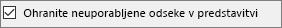 Prikazuje potrjeno polje ob možnosti »Ohrani neuporabljene odseke«.