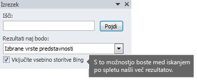 Če vklopite možnost »Vključite vsebino storitve Bing«, lahko izbirate med več rezultati iskanja.
